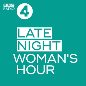 Late Night Woman's Hour by BBC Radio 4