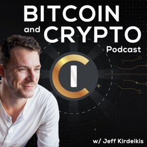 The Bitcoin & Crypto Podcast by Jeff Kirdeikis