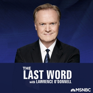 The Last Word with Lawrence O'Donnell by Lawrence O'Donnell, MSNBC