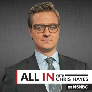 All In with Chris Hayes by Chris Hayes, MSNBC