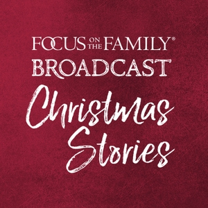 Christmas Stories by Focus on the Family