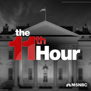 The 11th Hour with Brian Williams by Brian Williams, MSNBC
