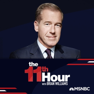 The 11th Hour with Brian Williams by MSNBC