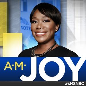 AM Joy by Joy Reid, MSNBC