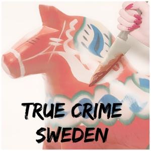 True Crime Sweden by True Crime Sweden