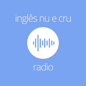 Inglês Nu E Cru Rádio by Inglês Nu E Cru