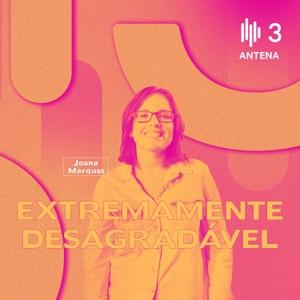 Extremamente Desagradável by RTP - Rádio e Televisão de Portugal - Antena3