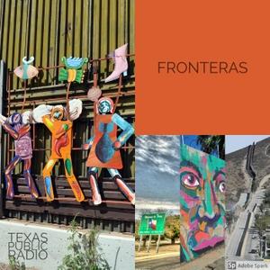 Fronteras by Texas Public Radio