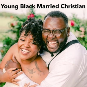 Young Black Married Christian Podcast by LaShaude and Dorianna James