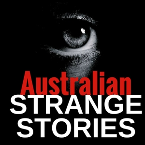 Australian STRANGE STORIES - TRUE stories from REAL people by Anita Smith