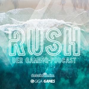 Rush – Der Gaming-Podcast by detektor.fm – Das Podcast-Radio
