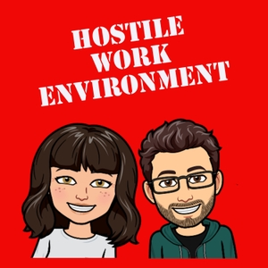 Hostile Work Environment with Marc and Dennis by Hostile Work Environment with