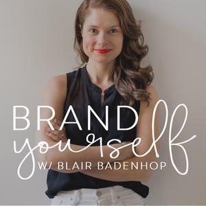 Brand Yourself by Blair Badenhop