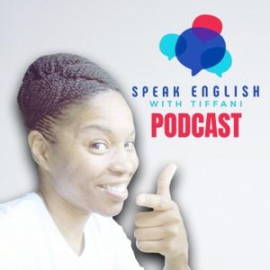 Speak English with Tiffani Podcast by Teacher Tiffani