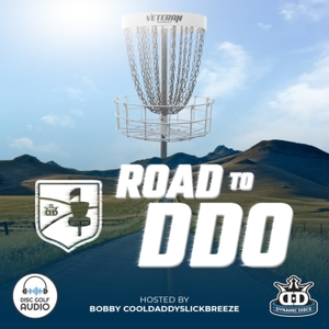 Road to Dynamic Discs Open - A Disc Golf Podcast by Bobby CoolDaddySlickBreeze