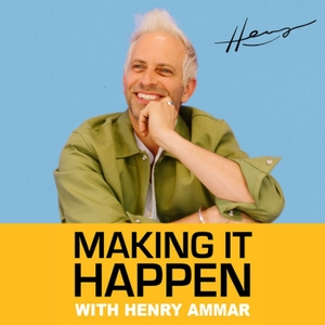 Making It Happen with Henry Ammar by Henry Ammar