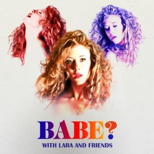 Babe? by Lara Marie Schoenhals