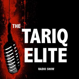 The Tariq Elite Radio Show by Tariq Elite Nasheed