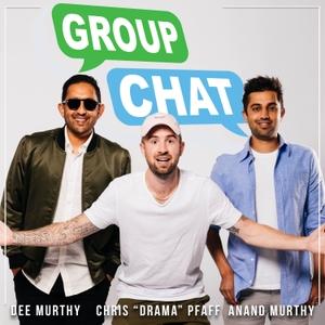 "Group Chat by Chris ""Drama"" Pfaff & Dee Murthy"