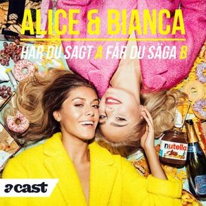 Alice & Bianca - Har du sagt A får du säga B by Alice Stenlöf och Bianca Ingrosso