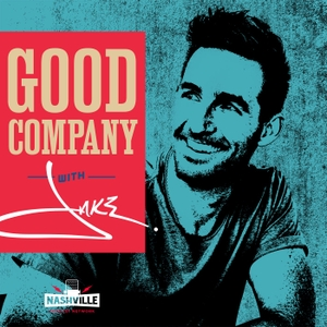 Good Company with Jake Owen by Nashville Podcast Network