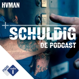 Schuldig: de podcast by NPO Radio 1 / HUMAN
