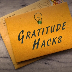 Gratitude Hacks Podcast | Simple, Practical, Actionable Ideas to Practice Gratitude by Yasmin Nguyen and Rebecca French