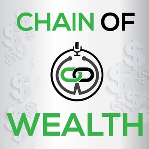 Chain of Wealth - Debt, Investing, Entrepreneurship, Wealth & More by Denis O'Brien & Katie Welsh