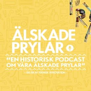 Älskade prylar - en historisk podcast om våra älskade prylar by Malin Åkersten, Ulf Åkersten, Clas Ohlson