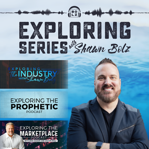 Exploring Series with Shawn Bolz by Shawn Bolz