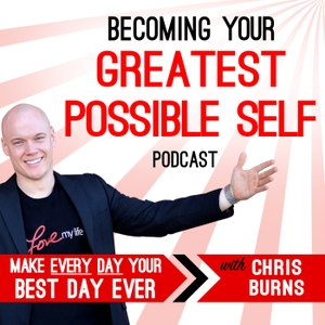 Becoming Your Greatest Possible Self Podcast | Business | Success | Motivation | Entrepreneurship with Chris Burns by Chris Burns: Entrepreneur, Speaker, Coach, Podcaster, host of the 12-hour marathon
