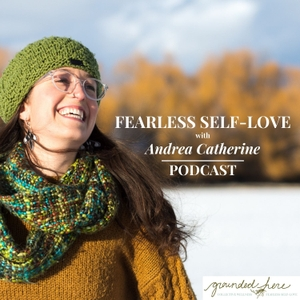 Fearless Self-Love by Andrea Catherine, Yoga Health Coach
