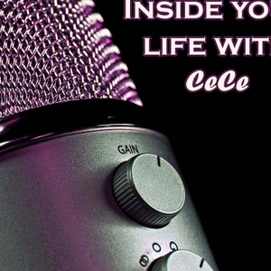 Inside Your Life with CeCe by CeCe Chamberlain