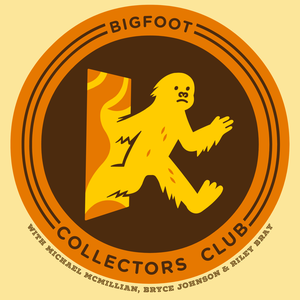 Bigfoot Collectors Club by Bryce Johnson & Michael McMillian