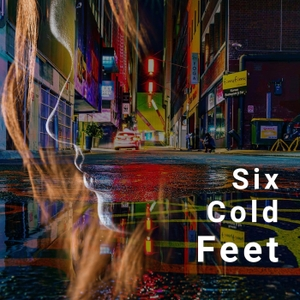 Six Cold Feet by Six Cold Feet