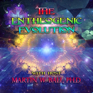 The Entheogenic Evolution by Martin W. Ball