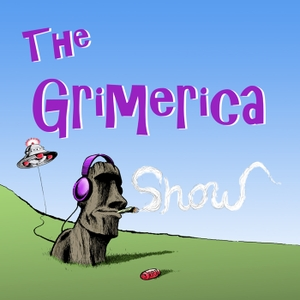 The Grimerica Show by Grimerica