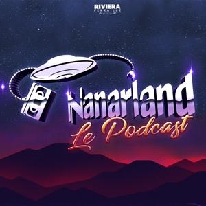 Nanarland Le Podcast by Riviera Ferraille