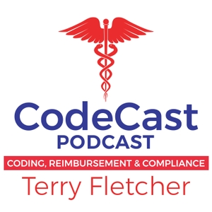 CodeCast | Medical Billing and Coding Insights by Terry Fletcher