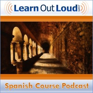Spanish Course Podcast by LearnOutLoud.com