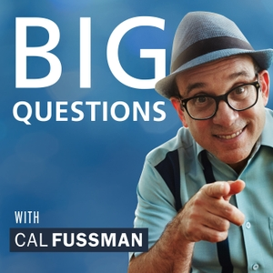 Big Questions with Cal Fussman by Curiosity Media