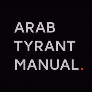 Arab Tyrant Manual Podcast by Iyad El-Baghdadi & Ahmed Gatnash
