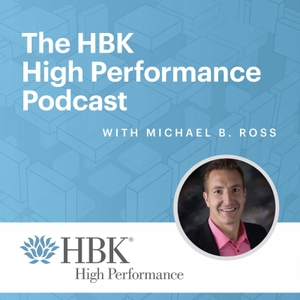 HBK High Performance Podcast by Michael B. Ross