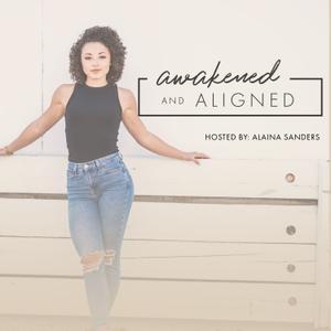 Awakened & Aligned by Alaina Sanders