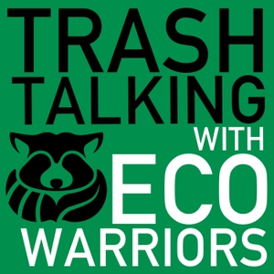 Trash Talking with Eco-Warriors | Sustainability, Green Business, Conservation