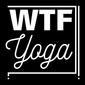 WTF?! Yoga Podcast by Anna & Katie
