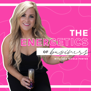 The Energetics of Business by Erin Nicole Porter