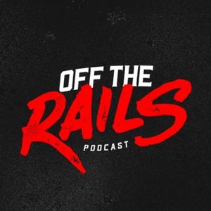 Off the Rails Podcast by Off The Rails Podcast