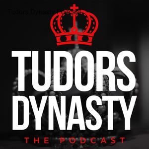 Tudors Dynasty Podcast by Rebecca Larson