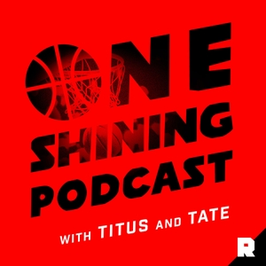 One Shining Podcast by One Shining Podcast with Titus and Tate & The Ringer